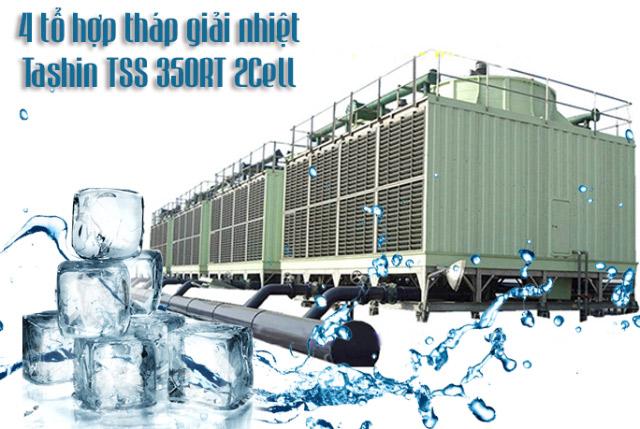 4 tổ hợp tháp hạ nhiệt Tashin TSS 350RT 2cell