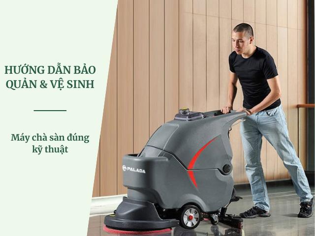 Cách bảo quản và vệ sinh máy chà sàn
