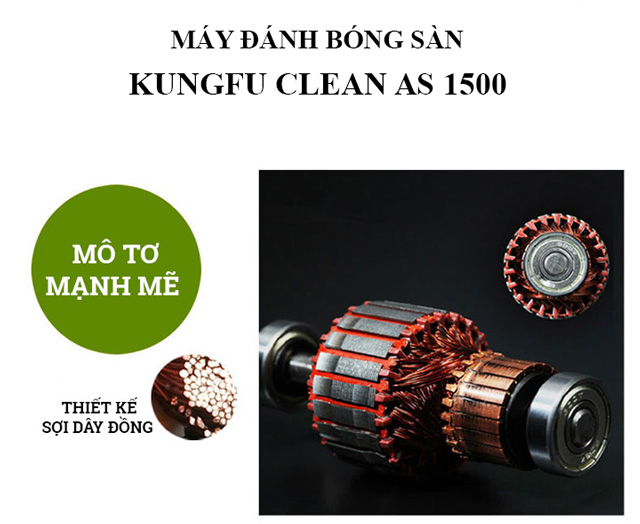 Động cơ mạnh mẽ, vận hành êm ái - Kungfu Clean AS 1500