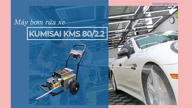 Máy bơm rửa xe Kumisai 80/2.2 với nhiều ưu điểm nổi bật