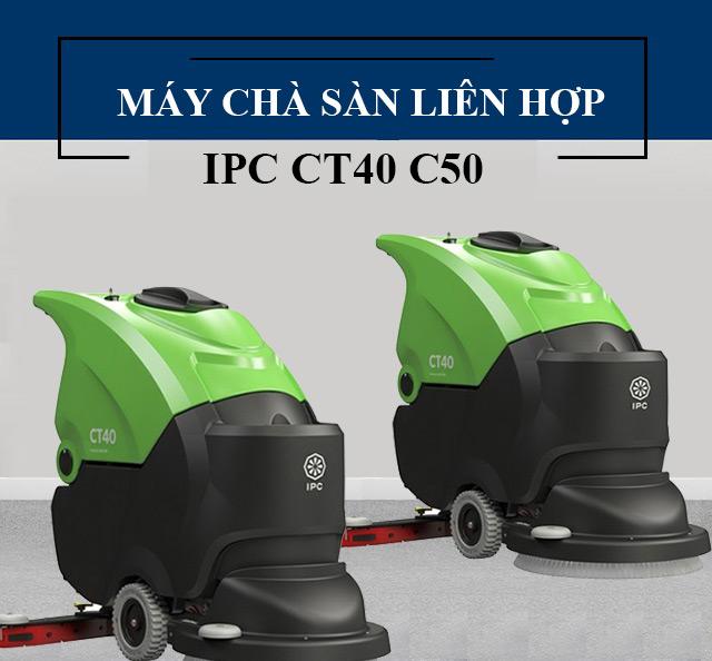 Máy chà sàn liên hợp IPC CT40 C50