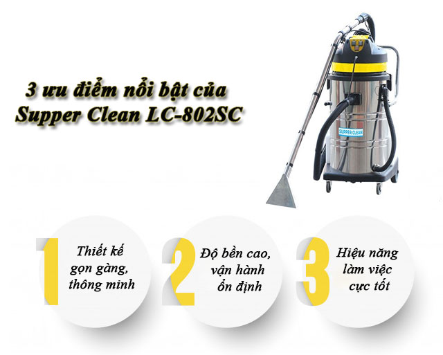 3 ưu điểm nổi bật của Supper Clean LC-802SC