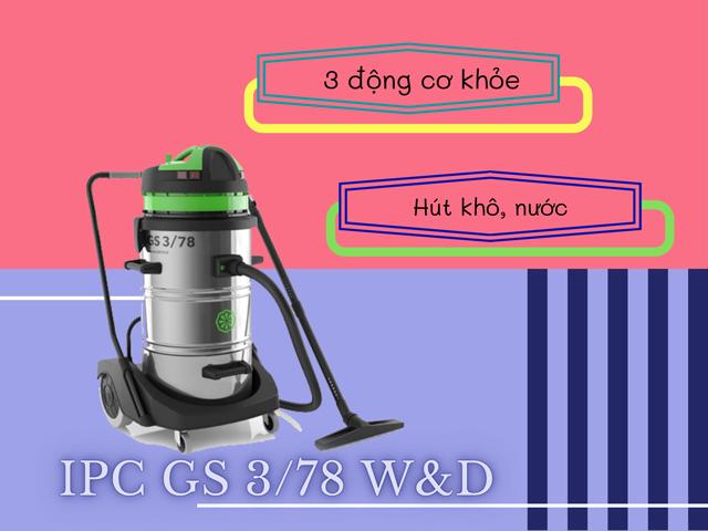 IPC GS 3/78 W&D được trang bị 3 động cơ và hai tính năng hút bụi triệt để