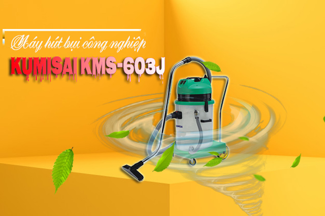 Máy hút bụi công nghiệp Kumisai KMS-603J với hiệu năng vượt trội