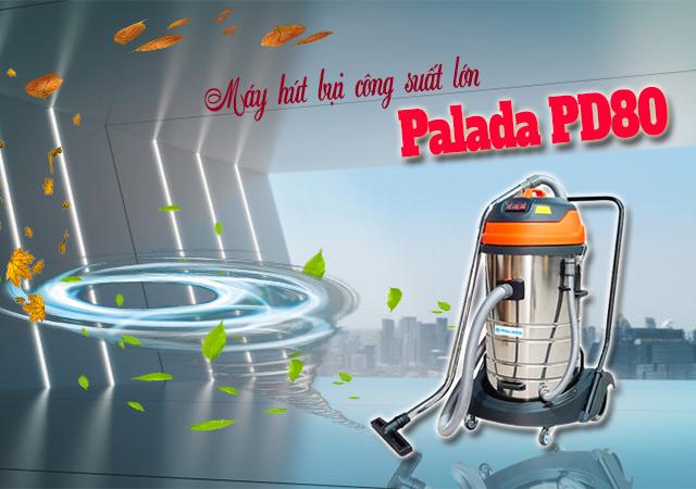 Máy hút bụi công suất lớn Palada PD80