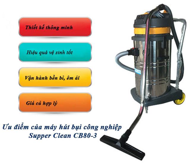 Những ưu điểm thu hút khách hàng của máy hút bụi Supper Clean CB80-3