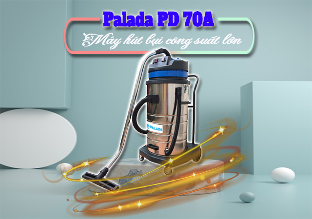 Máy hút bụi công suất lớn Palada PD 70A