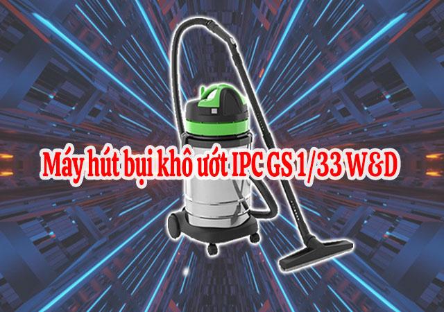 Máy hút bụi khô ướt IPC GS 1/33 W&D