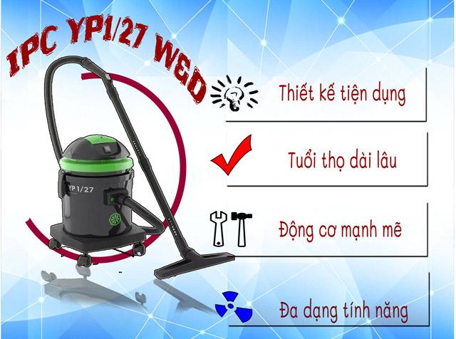 Ưu điểm của máy hút bụi khô ướt IPC YP1/27 W&D