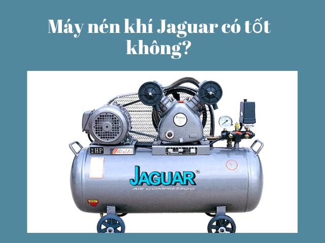 máy nén khí Jaguar có tốt không