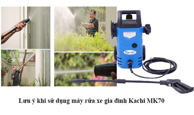 Lưu ý khi sử dụng máy rửa xe gia đình Kachi MK70