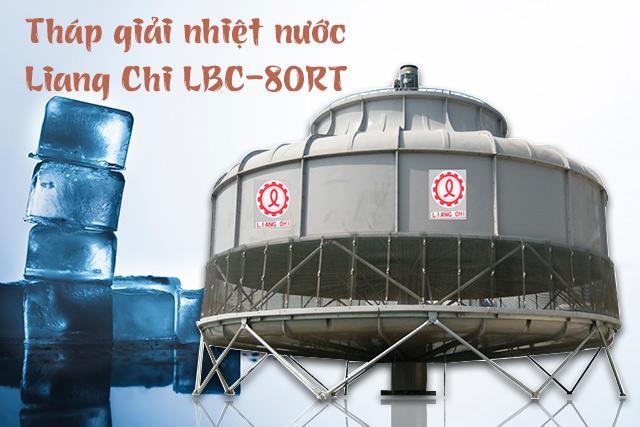 Tháp giảm nhiệt Liang Chi LBC-80RT