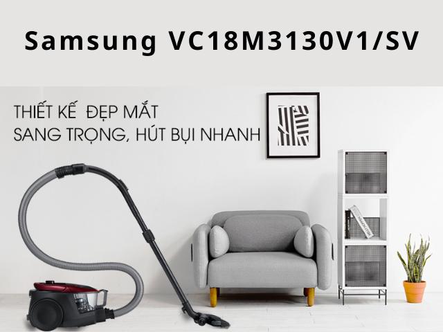 Máy hút bụi Samsung VC18M3130V1/SV