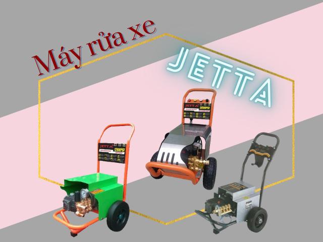 Những model máy rửa xe Jetta đáng mua nhất hiện nay