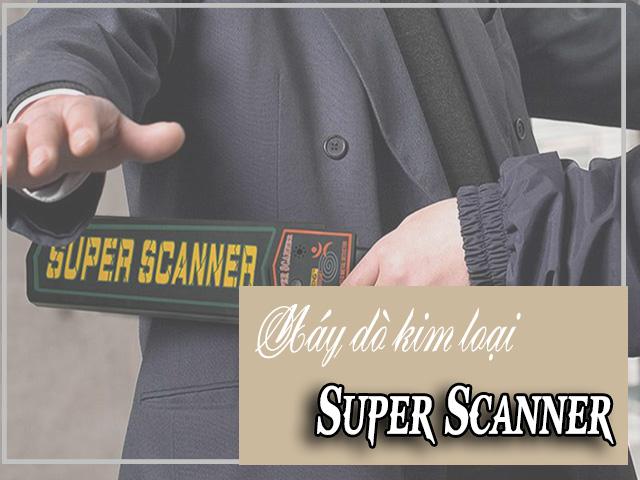 máy dò kim loại super scanner